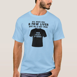 Lousy t-shirt/Wife/Liver T-Shirt