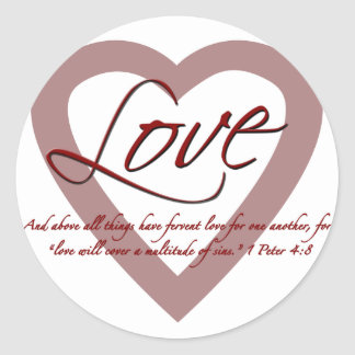 Love 1 Peter 4:8 Classic Round Sticker