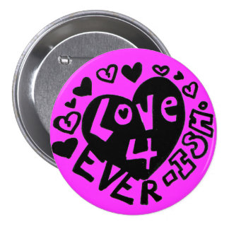 Love 4Ever ISH Button Pin