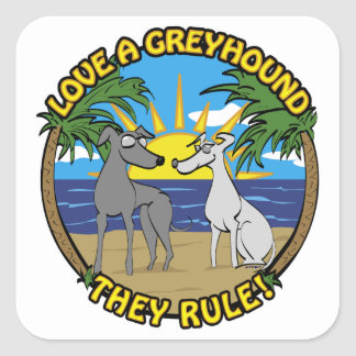 LOVE A GREYHOUND THEY RULE! SQUARE STICKER