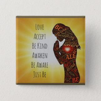 Love, Accept, Awaken, Just Be, Kindness Button
