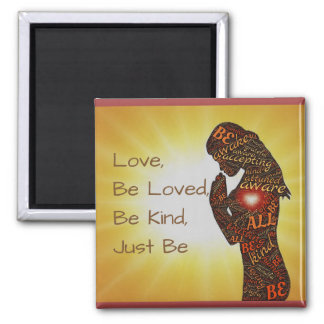 """Love, Acceptance and """"Just Be"""" Spiritual Magnet"""