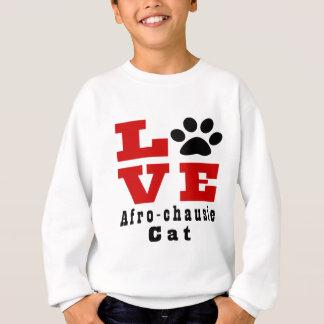 Love Afro-chausie Cat Designes Sweatshirt