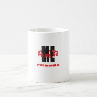 Love All Around Me cup. Coffee Mug