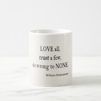 Love All Trust Few Wrong None Shakespeare Quote Coffee Mug