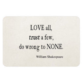 Love All Trust Few Wrong None Shakespeare Quote Rectangular Photo Magnet
