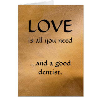 Love And A Good Dentist Card