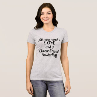 Love and Chinese Crested PowderPuff T-Shirt