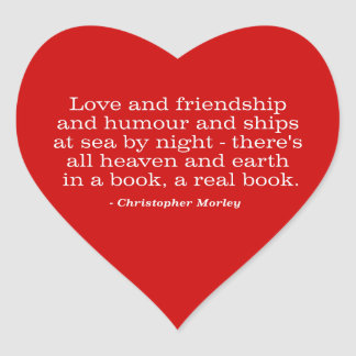 Love and Friendship and Humour and Ships at Sea Heart Sticker