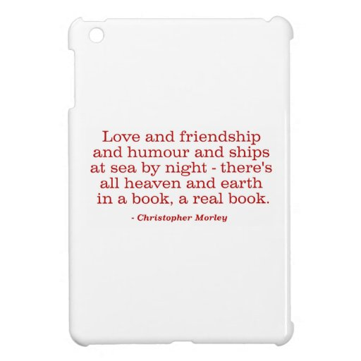 Love and Friendship and Humour and Ships at Sea iPad Mini Cases