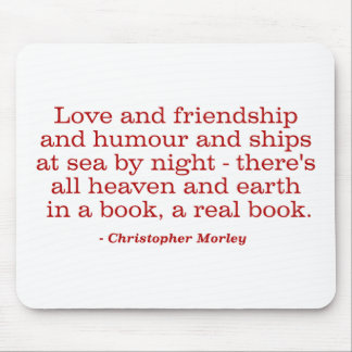 Love and Friendship and Humour and Ships at Sea Mousepads