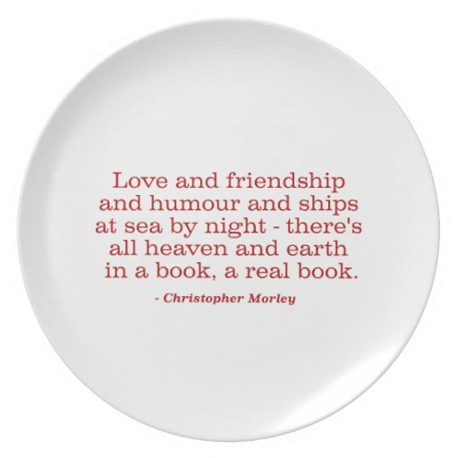 Love and Friendship and Humour and Ships at Sea Dinner Plate