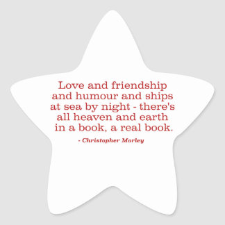 Love and Friendship and Humour and Ships at Sea Star Stickers