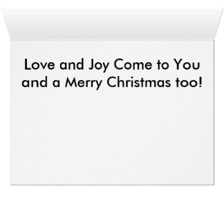 Love and Joy Come to You! Greeting Card