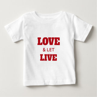 Love And Let Live Baby T-Shirt