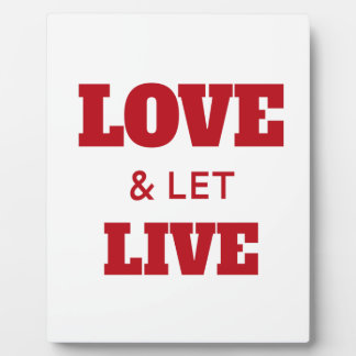 Love And Let Live Plaque