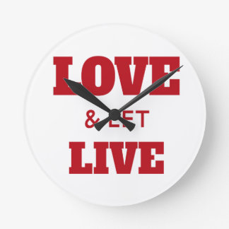 Love And Let Live Round Clock
