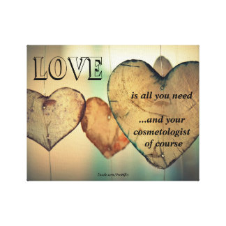 Love And Your Cosmetologist Canvas Prints