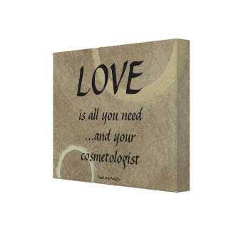 Love and your cosmetologist gallery wrap canvas