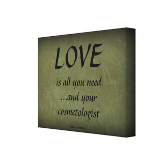Love And Your Cosmetologist Stretched Canvas Print