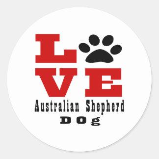 Love Australian Shepherd Dog Designes Round Sticker