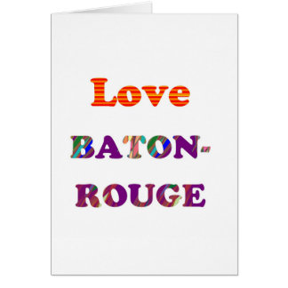 Love BATON ROUGE  Louisiana Greeting Cards