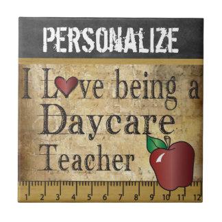 Love being a Daycare Teacher Tile
