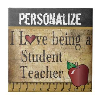 Love being a Student Teacher Tile