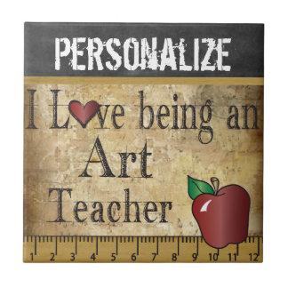 Love being an Art Teacher Ceramic Tile
