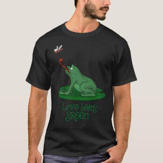 Love Being Green T-Shirt
