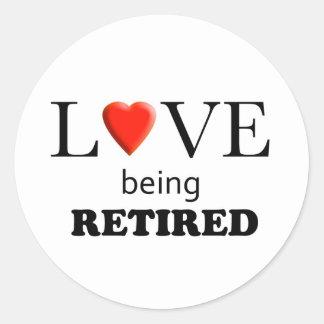 Love Being Retired Classic Round Sticker