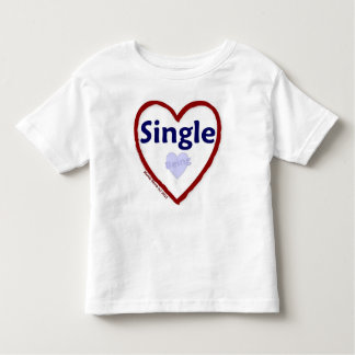 Love Being Single Toddler T-Shirt