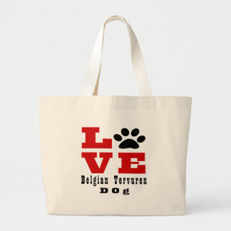 Love Belgian Tervuren Dog Designes Large Tote Bag