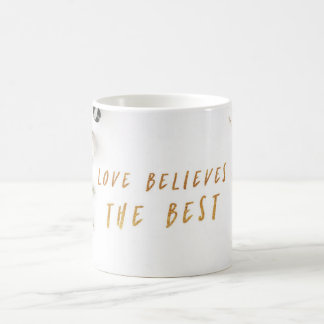Love Believes the Best, dried roses Coffee Mug