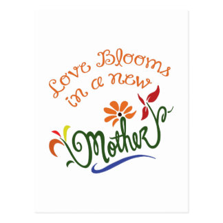 LOVE BLOOMS IN NEW MOTHER POST CARD