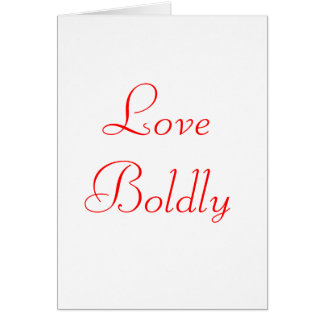 Love Boldly greeting card