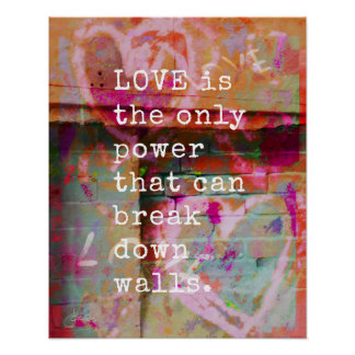 Love Breaks Down Walls | Inspirational Poster