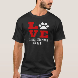 Love British Shorthair Cat Designes T-Shirt