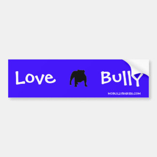 Love Bully Bumper Sticker