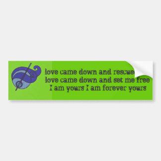 Love Came Down Green Bumper Sticker