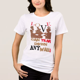 Love Can Tear Down Any Wall Tee