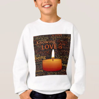 Love, Candle quote Sweatshirt