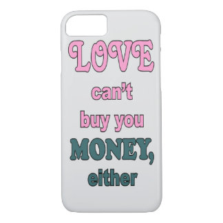 LOVE CAN'T BUY MONEY iPhone 7 CASE