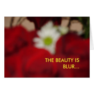 "LOVE CARD   ""THE BEAUTY IS BLUR"