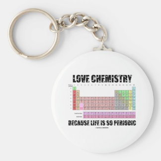 Love Chemistry Because Life Is So Periodic Keychain