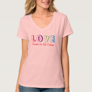 LOVE Come in All Colors Quote T-shirts