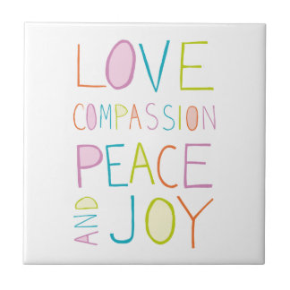 Love, Compassion, Peace, Joy Tile