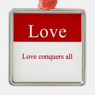 Love conquers all metal ornament