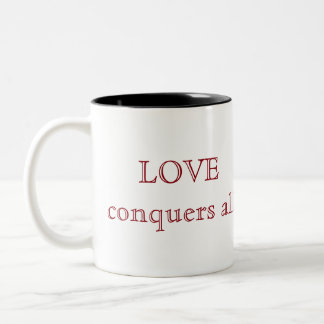 Love conquers all Two-Tone coffee mug