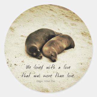 Love couple romantic quote sea lions on the beach classic round sticker